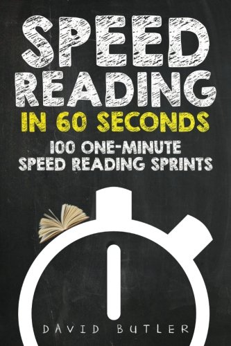 Speed Reading in 60 Seconds: 100 One-Minute Speed Reading Sprints