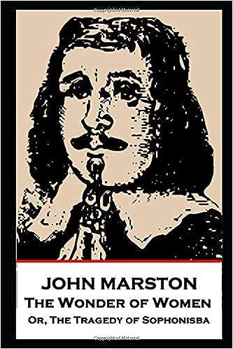 John Marston The Wonder Of Women Or The Tragedy Of