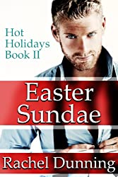 Easter Sundae (Adult Contemporary Romance) (Hot Holidays Series Book 2)