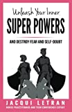 Unleash Your Inner Super Powers: and destroy fear and self-doubt (Words of Wisdom for Teens) (Volume 3)