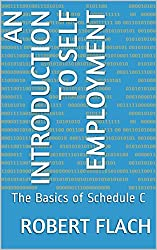 AN INTRODUCTION TO SELF EMPLOYMENT: The Basics of Schedule C
