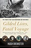 img - for Gilded Lives, Fatal Voyage: The Titanic's First-Class Passengers and Their World book / textbook / text book