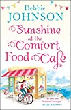 Sunshine at the Comfort Food Cafe: The most heartwarming and feel good novel of 2018! by  Debbie Johnson in stock, buy online here