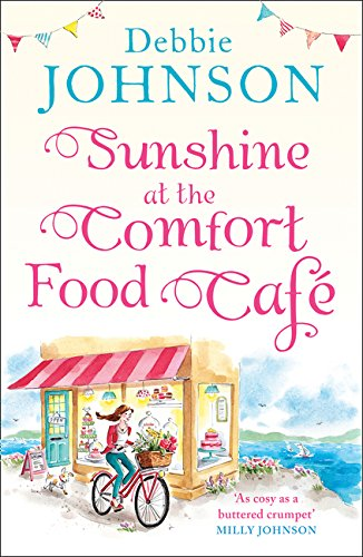 Sunshine at the Comfort Food Cafe: The most heartwarming and feel good novel of 2018! by HarperCollins