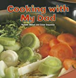 Cooking with My Dad, Joanna Anderson, 1477719970