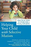 Helping Your Child with Selective Mutism, Melanie K. Vanier and Angela E. Mcholm, 157224416X