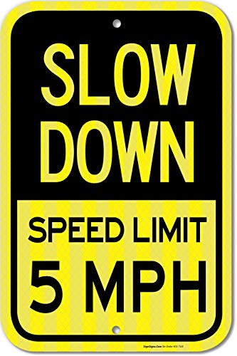 Slow Down Sign, Speed Limit 5 MPH Sign 12x18 3M Reflective (EGP) Rust Free .63 Aluminum, Easy to Mount Weather Resistant Long Lasting Ink, Made in USA by SIGO ()