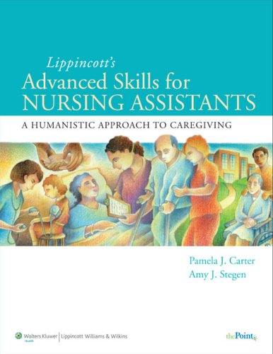 Lippincott Advanced Skills for Nursing Assistants: A Humanistic Approach to Caregiving by Brand: Lippincott Williams Wilkins
