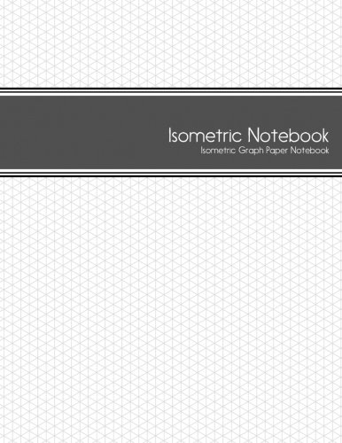 Isometric Notebook: Isometric Graph Paper Notebook: (1/4 Inch