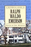 A Historical Guide to Ralph Waldo Emerson, , 0195120949
