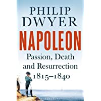 Napoleon: Passion, Death and Resurrection 1815–1840 (Napoleon Vol 3)