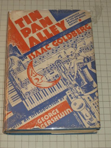 - Tin Pan Alley - A Chronicle of Teh American Popular Music Racket