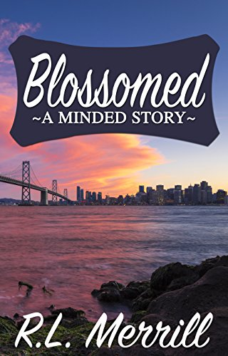 Blossomed: A Minded Story