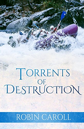 Book: Torrents of Destruction by Robin Caroll
