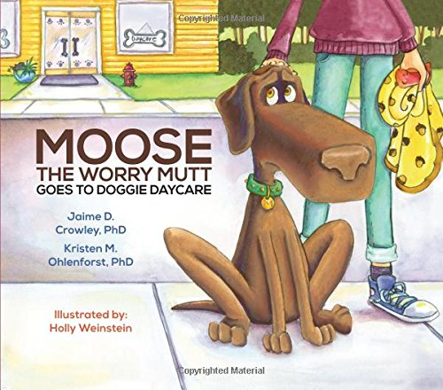 - Moose the Worry Mutt Goes to Doggie Daycare