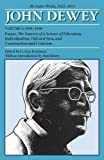 img - for The Later Works of John Dewey, Volume 5, 1925 - 1953: 1929-1930, Essays, The Sources of a Science of Education, Individualism, Old and New, and ... and Criticism (Collected Works of John Dewey) book / textbook / text book