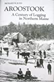 Aroostook : A Century of Logging in Northern Maine, Judd, Richard W., 0891019979