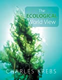 The Ecological World View, Dr. Charles Krebs, 0520254791