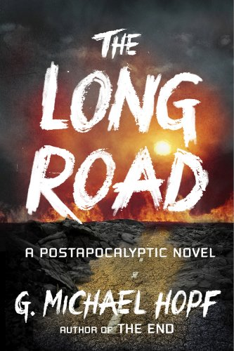 The Long Road: A Postapocalyptic Novel (The New World Series Book 2)