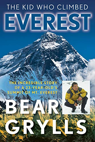 Pdf Travel The Kid Who Climbed Everest: The Incredible Story Of A 23-Year-Old's Summit Of Mt. Everest