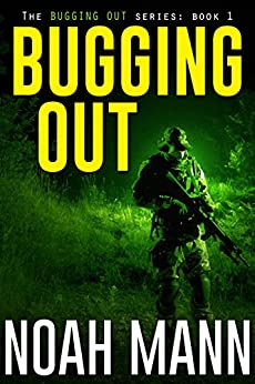 Bugging Out (The Bugging Out Series Book 1) by [Mann, Noah]