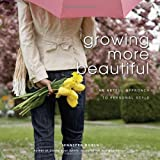 Growing More Beautiful, Jennifer Robin, 0981732208