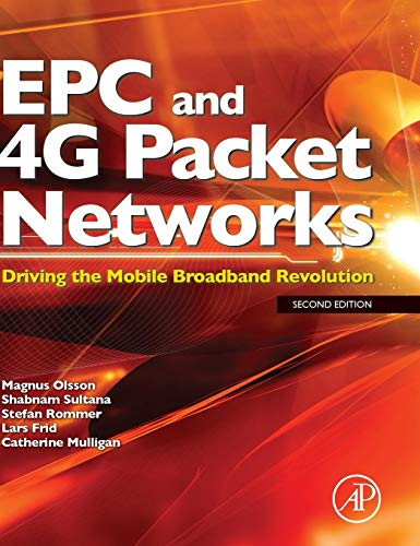 (EPC and 4G Packet Networks: Driving the Mobile Broadband Revolution)