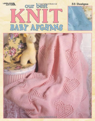 - Our Best Knit Baby Afghans (Leisure Arts #3219)