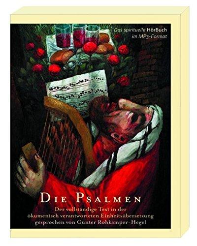 Die Psalmen: Der vollständige Text in der ökumenisch verantworteten Einheitsübersetzung im MP3-Format