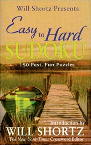 Book Will Shortz Presents Easy to Hard Sudoku: 150 Fast, Fun Puzzles
