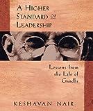 A Higher Standard of Leadership, Keshavan Nair, 1576750116