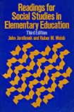 Readings for Social Studies in Elementary Education, John Jarolimek and Huber Meloeny Walsh, 0023604204