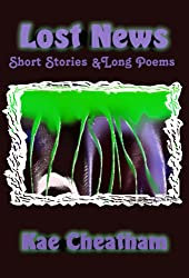 Lost News: Short Stories & Long Poems