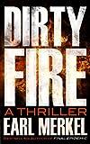 Dirty Fire, Earl Merkel, 1626810818