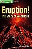 Eruption!: The Story of Volcanoes (DK Readers: Level 2)