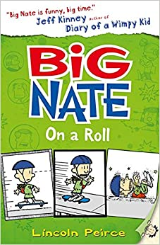 Big Nate on a Roll (Big Nate, Book 3)