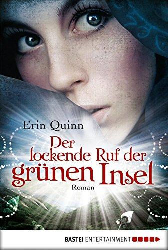 Der lockende Ruf der grünen Insel: Roman (German Edition) (Haunting Beauty)