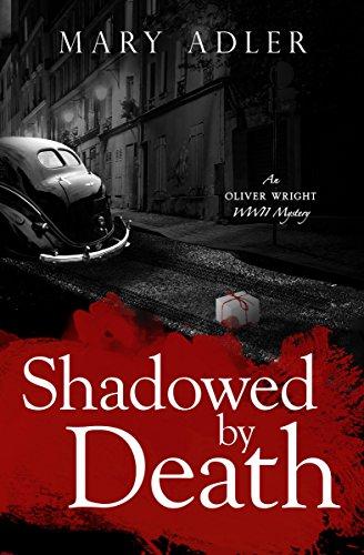 Shadowed by Death: An Oliver Wright WW II Mystery (Oliver Wright WW II  Mystery Book 2) by [Adler, Mary]