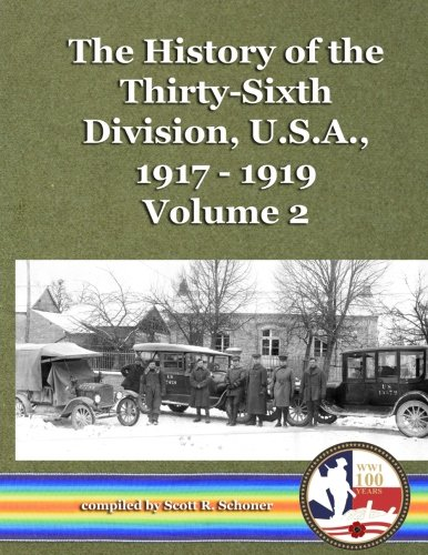 The History of the Thirty-Sixth  Division, U.S.A., 1917 - 1919, vol. 2 (Volume 2) pdf