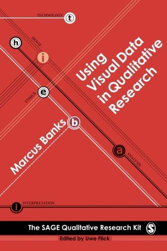 Using Visual Data In Qualitative Research (Qualitative Research Kit)