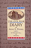 img - for The Civil War Diary of Anne S. Frobel: Of Wilton Hill in Virginia by Anne S. Frobel (1992-12-02) book / textbook / text book