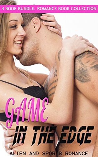Game in the Edge: Alien and Sports Romance (Romance Book Collection)