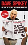 He Took My Kidney, Then Broke My Heart, Dave Spikey, 1843173859