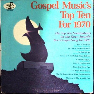 Gospel Music's Top Ten for 1970 :