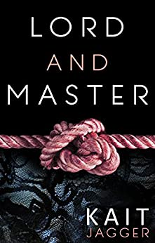 Lord and Master: Lord and Master Book 1 by [Jagger, Kait]