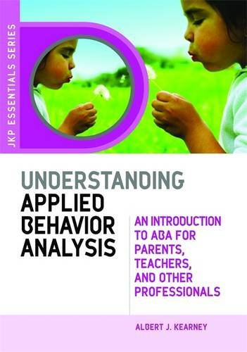 Download Understanding Applied Behavior Analysis: An Introduction to ABA for Parents, Teachers, and Other Professionals PDF