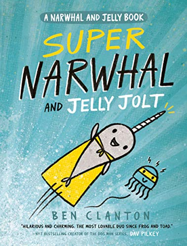 (Super Narwhal and Jelly Jolt (A Narwhal and Jelly Book)