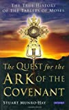The Quest for the Ark of the Covenant: The True