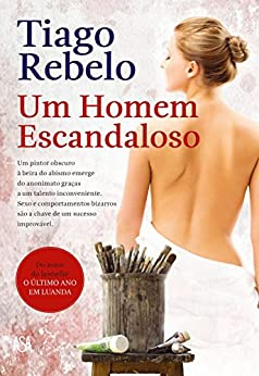 Um Homem Escandaloso (Portuguese Edition) by [Rebelo, Tiago]