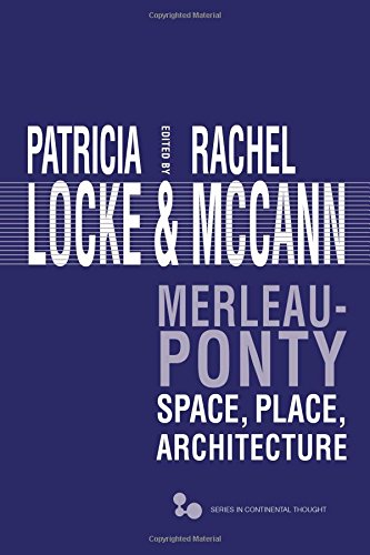 Merleau-Ponty: Space, Place, Architecture (Series In Continental Thought)